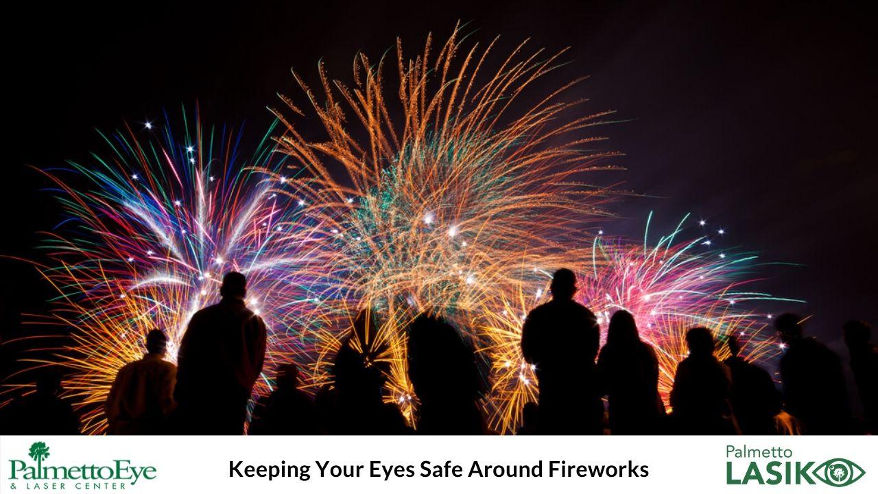 Keeping Your Eyes Safe Around Fireworks